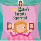 When Katie's Mum and Dad separated