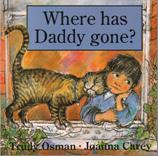 Where had daddy gone?